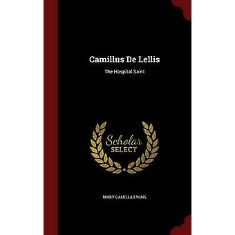 Camillus De Lellis The Hospital Saint by Lyons & Mary Camilla