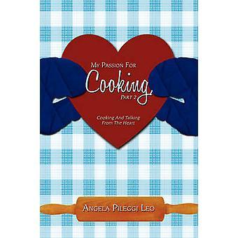 Ma Passion pour la cuisine cuisson partie 2 et parler du cœur de Pileggi Leo & Angela