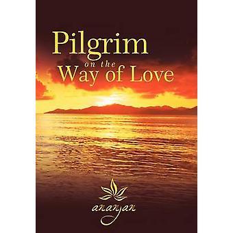 Pèlerin sur le chemin de l'amour par Ananjan