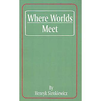 Waar de werelden door Sienkiewicz & Henryk K.