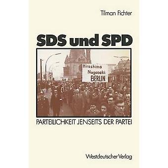 SDS und SPD  Parteilichkeit jenseits der Partei by Fichter & Tilman
