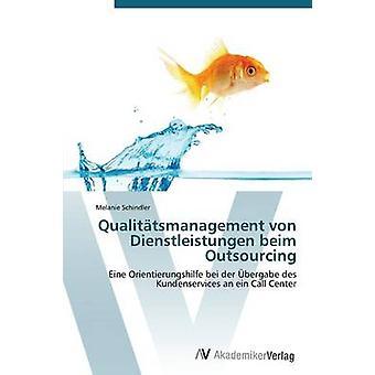 Qualitatsmanagement Von Dienstleistungen Beim Outsourcing av Schindler Melanie