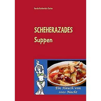 Suppen SCHEHERAZADES por GutberletZerbe & Gerda
