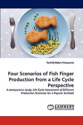Four Scenarios of Fish Finger Production from a Life Cycle Perspective by Fikseaunet & Torhild Holen