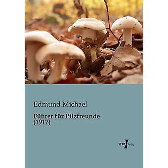 Fhrer fr Pilzfreunde por Michael & Edmund