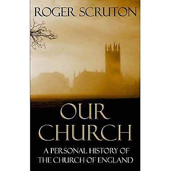 Unserer Kirche: Eine persönliche Geschichte von der anglikanischen Kirche