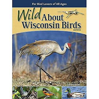 Wild About Wisconsin Birds:� For Bird Lovers of All Ages (Wild About Birds)