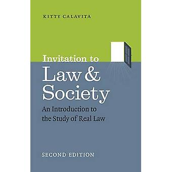 Invitation to Law and Society - Second Edition - An Introduction to th