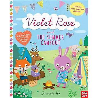 Violet Rose and the Summer Campout by Nosy Crow - 9780763693336 Book