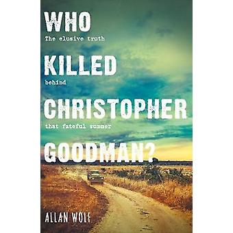 Who Killed Christopher Goodman? - Based on a True Crime by Who Killed