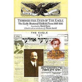 Through the Eyes of the Eagle - The Early Montreal Yiddish Press by Pi
