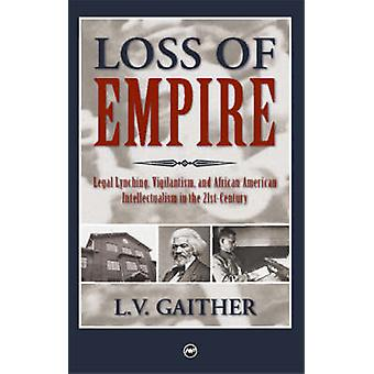 Loss of Empire - Legal Lynching - Vigilantism and African American Int
