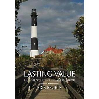 Lasting Value - Open Space Planning and Preservation Successes by Rick