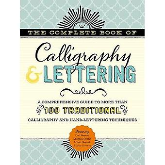 The Complete Book of Calligraphy & Lettering - A Comprehensive Gui