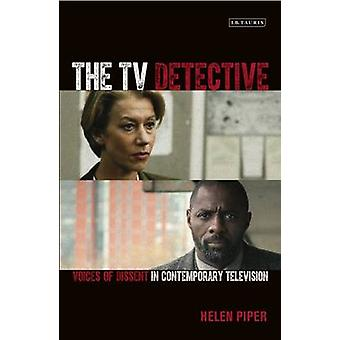 The TV Detective - Voices of Dissent in Contemporary Television by Hel