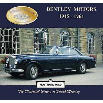 Bentley Motors 1945-1964 by Malcolm Bobbitt - 9781903016602 Book