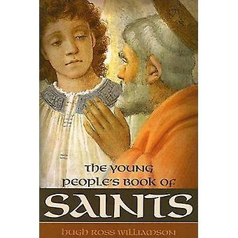 The Young People's Book of Saints by Hugh Ross Williamson - 978193318