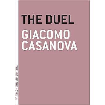 The Duel by Giacomo Chevalier de Seingalt Casanova - 9781935554493 Bo