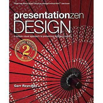 Presentation Zen Design - Simple Design Principles and Techniques to E