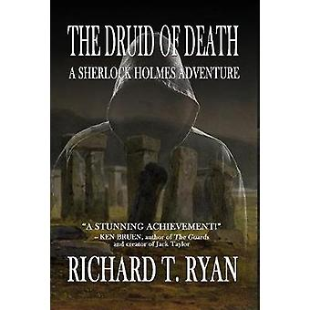 The Druid of Death - A Sherlock Holmes Adventure by The Druid of Deat