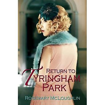 Return to Tyringham Park by Rosemary McLoughlin - 9781842235454 Book
