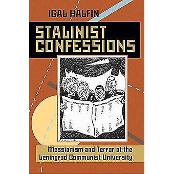 Stalinistiska bekännelser - Messianism och Terror på den Leningrad kommuni