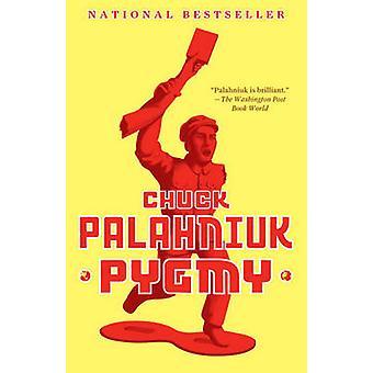Pygmy by Chuck Palahniuk - 9780307389817 Book