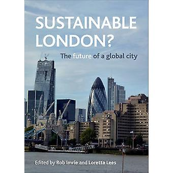 Sustainable London by Rob Imrie & Loretta Lees