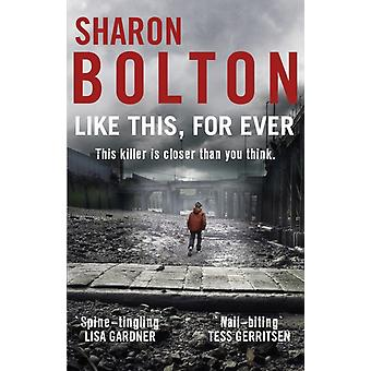Like This For Ever: Lacey Flint Series Book 3 (Paperback) by Bolton Sharon