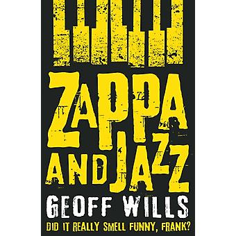 Zappa and Jazz: Did it Really Smell Funny Frank? (Paperback) by Wills Geoff