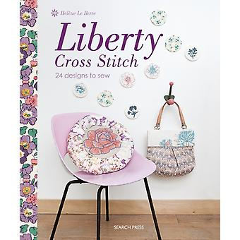 Liberty Cross Stitch: 24 Designs to Sew (Paperback) by Le Berre Helene