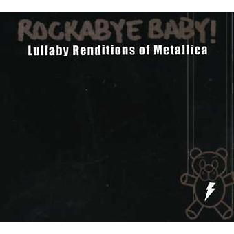 Rockabye Baby! - Lullaby Renditions of Metallica [CD] USA import