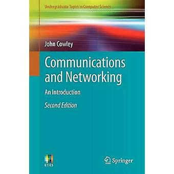 Communications and Networking by John Cowley