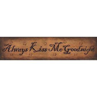 Always Kiss Me Goodnight Poster Print by John Sliney (20 x 5)