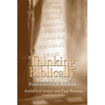 Thinking Biblically - Exegetical and Hermeneutical Studies by Andre La