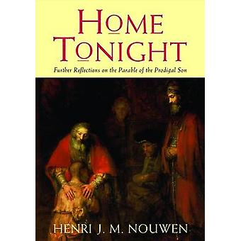 Home Tonight - Further Reflections on the Parable of the Prodigal Son