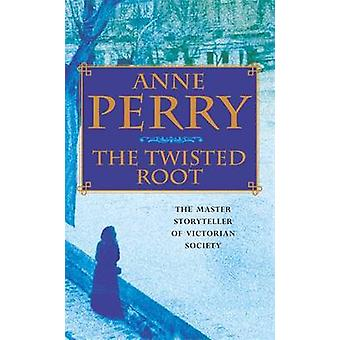 The Twisted Root by Anne Perry - 9780747263234 Book
