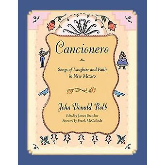 Cancionero - Songs of Laughter and Faith in New Mexico by John Donald