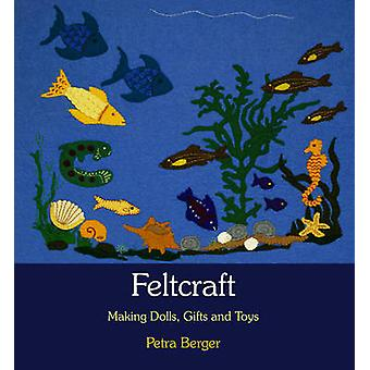Feltcraft - Making Dolls - Gifts and Toys (2nd Revised edition) by Pet