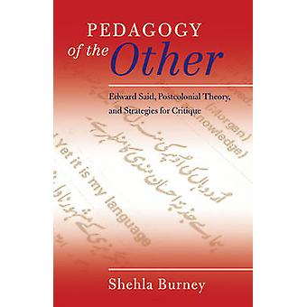 Pedagogy of the Other - Edward Said - Postcolonial Theory - and Strate