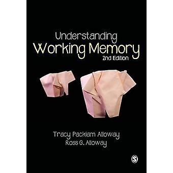 Understanding Working Memory (2nd Revised edition) by Tracy Packiam A
