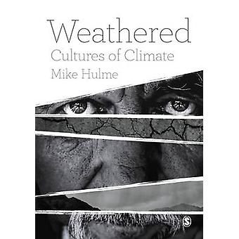 Weathered - Cultures of Climate by Mike Hulme - 9781473924994 Book