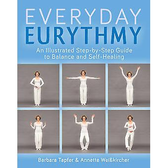 An Illustrated Guide to Everyday Eurythmy - Discover Balance and Self-