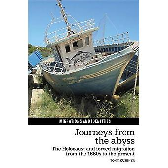 Journeys from the Abyss - The Holocaust and forced migration from the