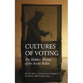 Kulturen der Abstimmung - die versteckte Geschichte der geheimen Abstimmung von Peter