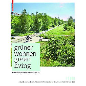 Green Livin /Gruner Wohnen - Contemporary German Landscape Architectur