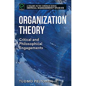 Organization Theory - Critical and Philosophical Engagements by Tuomo
