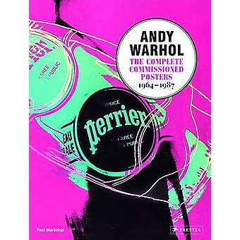 Andy Warhol - The Complete commissioned Posters 1964-1987 by Paul Mare