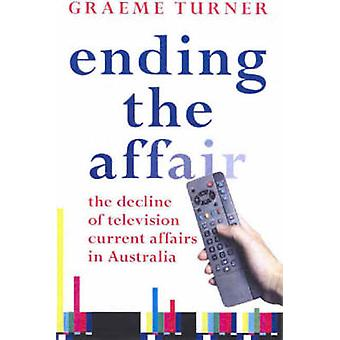 Ending the Affair - The Decline of Television Current Affairs in Austr