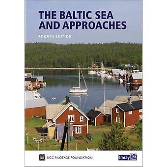 The Baltic Sea and Approaches by RCC Pilotage Foundation - 9781846236